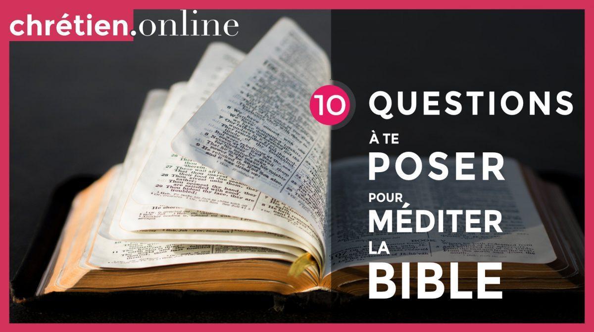 10 questions pour méditer la Bible